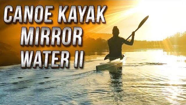 Canoe Kayak in mirror water II - Гребля на байдарках и каноэ по гладкой воде 2